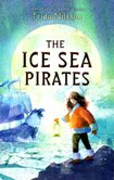 Ice Sea Pirates (The) by Frida Nilsson