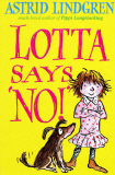 Lotta Says No! by Astrid Lindgren
