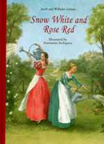 Snow White and Rose Red by Jacob and Wilhelm Grimm