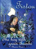 Tistou, the boy with green thumbs by Maurice Druon