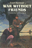 War Without Friends by Evert Hartman