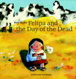 Felipa and the Day of the Dead by Birte Muller